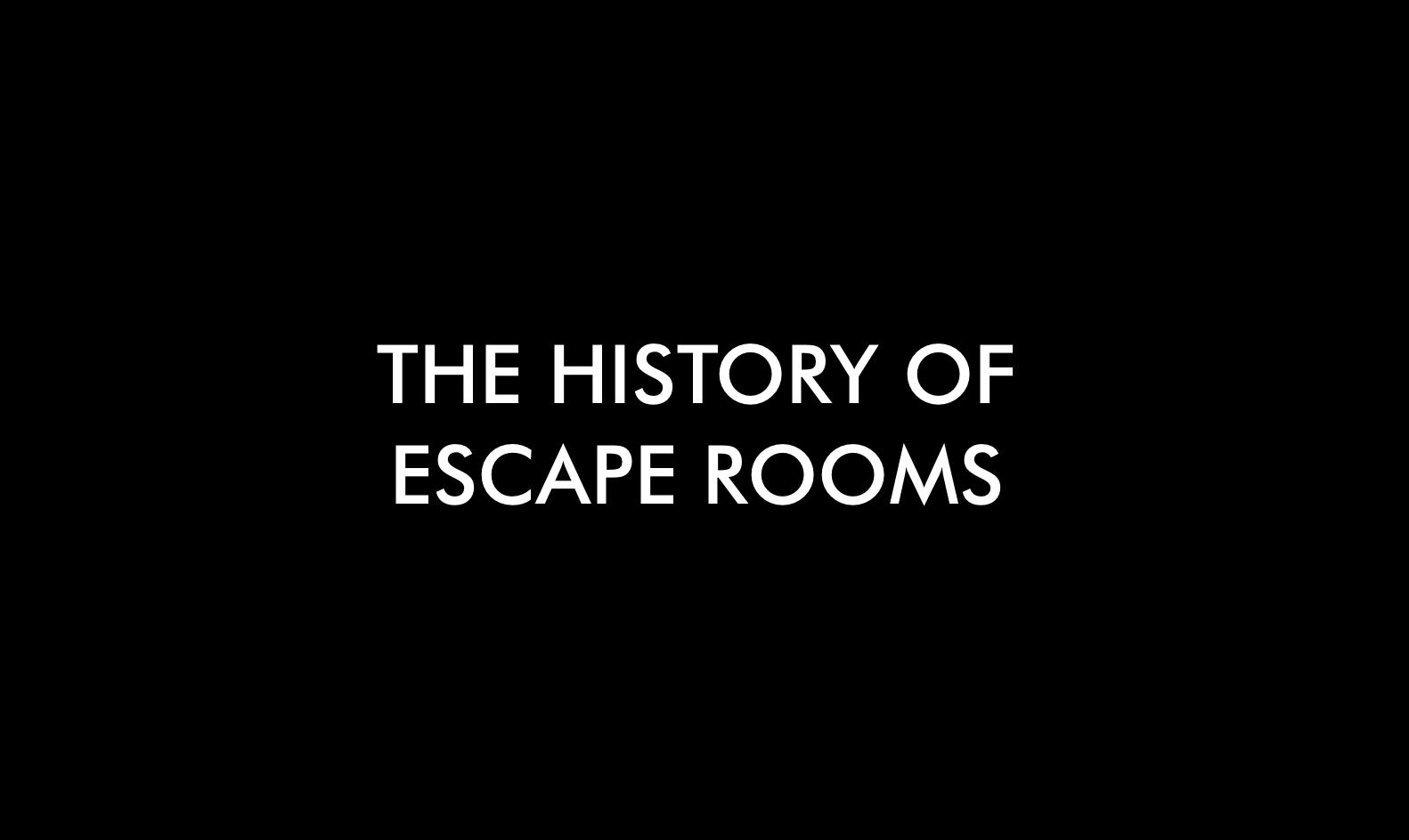 The History of Escape Rooms   Escape Room London